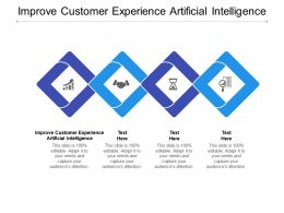 Improve Customer Experience Artificial Intelligence Ppt Powerpoint Presentation Gallery Example File Cpb