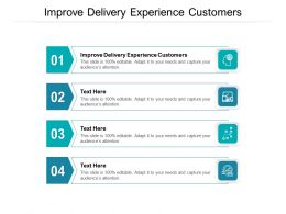 Improve Delivery Experience Customers Ppt Powerpoint Presentation Slides Layout Cpb