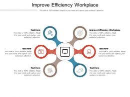 Improve Efficiency Workplace Ppt Powerpoint Presentation Icon Ideas Cpb