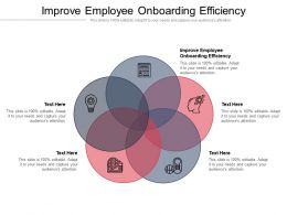 Improve Employee Onboarding Efficiency Ppt Powerpoint Presentation Infographic Template Tips Cpb