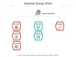Improve Group Work Ppt Powerpoint Presentation Outline Background Images Cpb