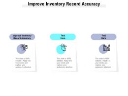 Improve Inventory Record Accuracy Ppt Powerpoint Presentation Outline Graphics Download Cpb