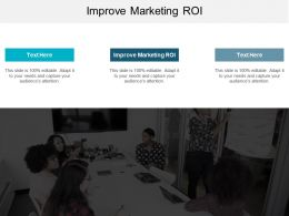 Improve Marketing ROI Ppt Powerpoint Presentation Styles Layouts Cpb