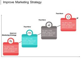 Improve Marketing Strategy Ppt Powerpoint Presentation Portfolio Templates Cpb