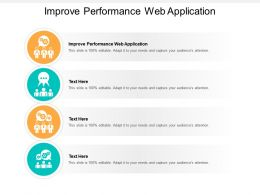 Improve Performance Web Application Ppt Presentation Gallery Graphic Tips Cpb