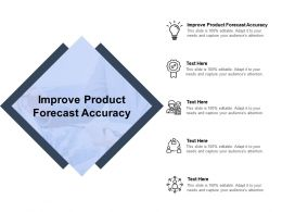 Improve Product Forecast Accuracy Ppt Powerpoint Presentation Inspiration Visuals Cpb