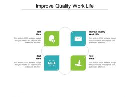 Improve Quality Work Life Ppt Powerpoint Presentation Show Brochure Cpb