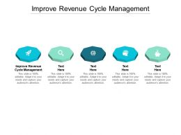 Improve Revenue Cycle Management Ppt Powerpoint Presentation Infographics Good Cpb