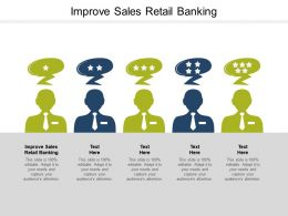Improve Sales Retail Banking Ppt Powerpoint Presentation Infographic Template Example Topics Cpb