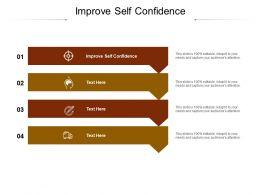 Improve Self Confidence Ppt Powerpoint Presentation Model Format Ideas Cpb