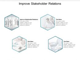 Improve Stakeholder Relations Ppt Powerpoint Presentation Icon Professional Cpb