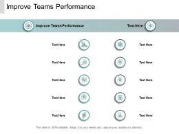 Improve Teams Performance Ppt Powerpoint Presentation Outline Icon Cpb