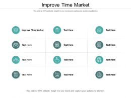 Improve Time To Market Ppt Powerpoint Styles Example Introduction Cpb
