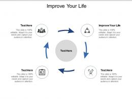 Improve Your Life Ppt Powerpoint Presentation File Brochure Cpb