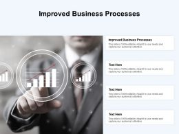 Improved Business Processes Ppt Powerpoint Presentation Pictures Icon Cpb
