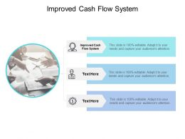 Improved Cash Flow System Ppt Powerpoint Presentation Icon Example Topics Cpb