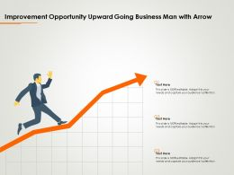 Improvement Opportunity Upward Going Business Man With Arrow