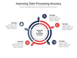 Improving Claim Processing Accuracy Ppt Powerpoint Presentation Icon Pictures Cpb
