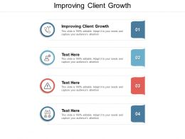 Improving Client Growth Ppt Powerpoint Presentation Gallery Graphics Cpb