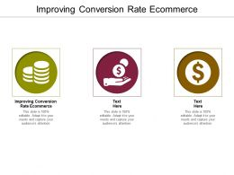 Improving Conversion Rate Ecommerce Ppt Powerpoint Presentation Outline Backgrounds Cpb