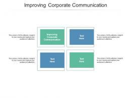 Improving Corporate Communication Ppt Powerpoint Presentation Portfolio Diagrams Cpb
