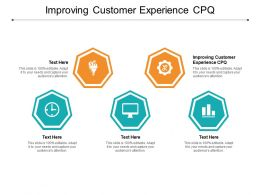 Improving Customer Experience CPQ Ppt Powerpoint Presentation Slides Show Cpb