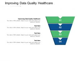 Improving Data Quality Healthcare Ppt Powerpoint Presentation Layouts Slide Cpb