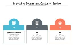 Improving Government Customer Service Ppt Powerpoint Presentation Infographic Template Slideshow Cpb