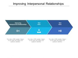 Improving Interpersonal Relationships Ppt Powerpoint Presentation Icon Outline Cpb