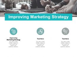 Improving Marketing Strategy Ppt Powerpoint Presentation Ideas Example Cpb