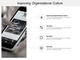 Improving Organizational Culture Ppt Powerpoint Presentation Pictures Aids Cpb