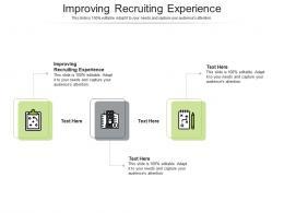 Improving Recruiting Experience Ppt Powerpoint Presentation Portfolio Slideshow Cpb