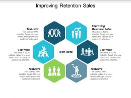 Improving Retention Sales Ppt Powerpoint Presentation Ideas Icons Cpb
