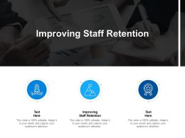 Improving Staff Retention Ppt Powerpoint Presentation Icon Slides Cpb