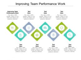 Improving Team Performance Work Ppt Powerpoint Presentation Icon Picture Cpb