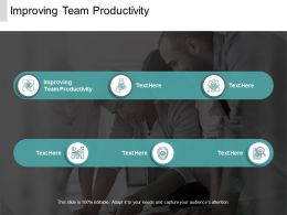 Improving Team Productivity Ppt Powerpoint Presentation Show Structure Cpb