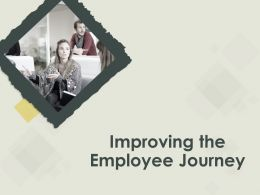 Improving The Employee Journey M836 Ppt Powerpoint Presentation File Tips