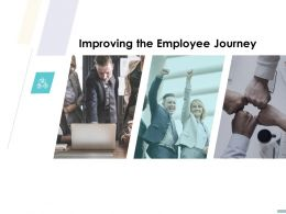Improving The Employee Journey Ppt Powerpoint Presentation Ideas File Formats