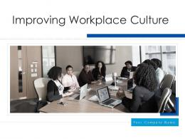 Improving Workplace Culture Powerpoint Presentation Slides
