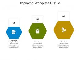 Improving Workplace Culture Ppt Powerpoint Presentation Infographic Template Show Cpb