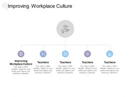 Improving Workplace Culture Ppt Powerpoint Presentation Portfolio Cpb
