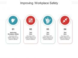 Improving Workplace Safety Ppt Powerpoint Presentation Ideas Cpb