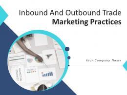 Inbound And Outbound Trade Marketing Practices Powerpoint Presentation Slides