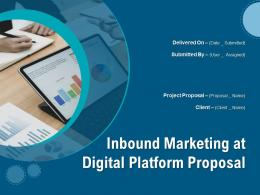 Inbound Marketing At Digital Platform Proposal Powerpoint Presentation Slides