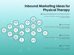 Inbound Marketing Ideas For Physical Therapy Ppt Powerpoint Presentation Ideas