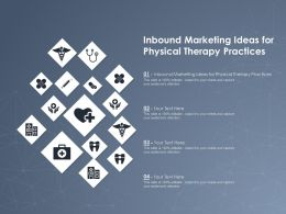 Inbound Marketing Ideas For Physical Therapy Practices Ppt Powerpoint Presentation Diagram
