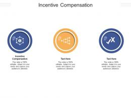 Incentive Compensation Ppt Powerpoint Presentation Layouts Good Cpb