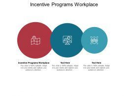 Incentive Programs Workplace Ppt Powerpoint Presentation Slides Clipart Images Cpb