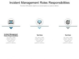 Incident Management Roles Responsibilities Ppt Powerpoint Presentation Show Graphics Cpb