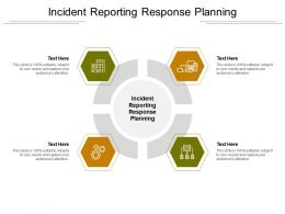 Incident Reporting Response Planning Ppt Powerpoint Presentation Infographic Template Structure Cpb